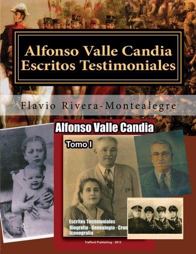 Alfonso Valle Candia. Escritos Testimoniales: Datos Biograficos, Genealogia, Cronología, Iconografia