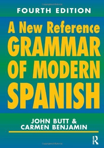 A New Reference Grammar of Modern Spanish, 4th edition (HRG) 4th edition by Butt, John, Benjamin, Carmen (2004) Paperback