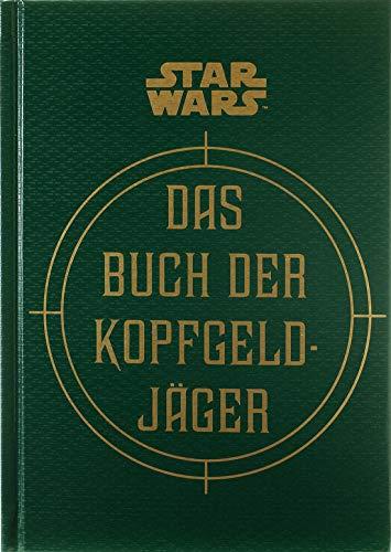 Star Wars: Das Buch der Kopfgeldjäger: Die geheimen Schriften des Boba Fett (Der Bounty Hunter Wars)
