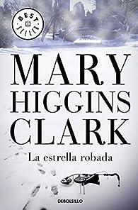 La estrella robada par  Mary Higgins Clark