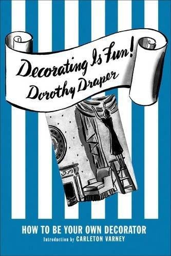 Decorating is Fun!: How to be Your Own Decorator por Dorothy Draper