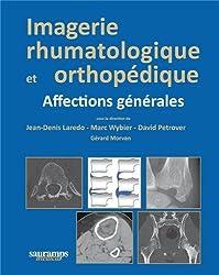 Imagerie rhumatologique et orthopédique : Tome 1, Affections générales