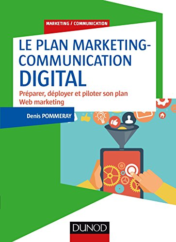 Le plan marketing-communication digital (Marketing/Communication) par Denis Pommeray