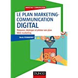 Le plan marketing-communication digital (Marketing/Communication) (French Edition)