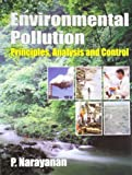 Environmental Pollution: Principles, Analysis and Control