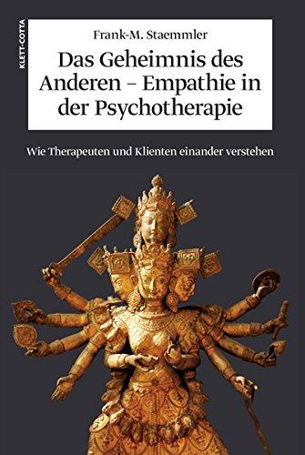 Das Geheimnis des Anderen - Empathie in der Psychotherapie: Wie Therapeuten und Klienten einander verstehen (Wie M)
