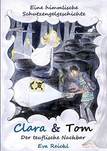 Buchseite und Rezensionen zu 'Clara & Tom - Der teuflische Nachbar' von Eva Reichl