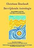 BEVRIJDENDE ASTROLOGIE: Oersymboliek van de zon in de tekens van de dierenriem: de diepere symboliek van de zon in de tekens van de dierenriem
