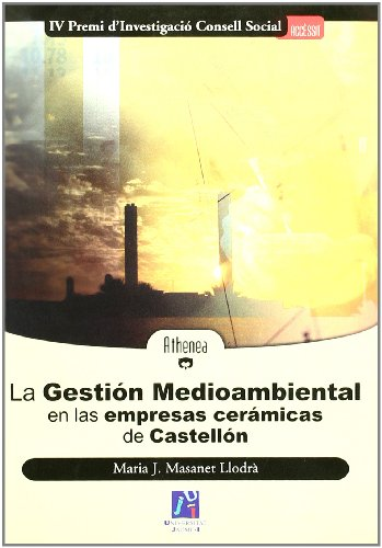 La gestión medioambiental en las empresas cerámicas de Castellón (Athenea)