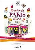 Telecharger Livres Le guide du Paris sucre (PDF,EPUB,MOBI) gratuits en Francaise
