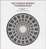 Karl Friedrich Schinkel  Das architektonische Werk / The Architectural Work: Das Architektonische Work Heute/The Architectural Work Today -