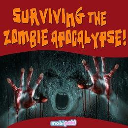 Surviving The Zombie Apocalypse! A Suburban Zombie Adventure - Pick Your Own Path Interactive Adventure by [mobipoki]