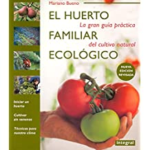 El huerto familiar ecológico (ILUSTRADOS INTEGRAL, Band 18)