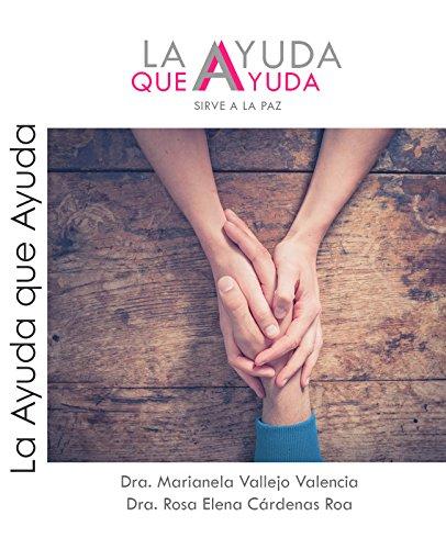 La Ayuda que Ayuda: Sirve a la Paz por Marianela Vallejo Valencia