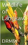 Wildlife of Langkawi (English Edition)