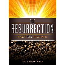 Resurrection (Fact or Fiction)