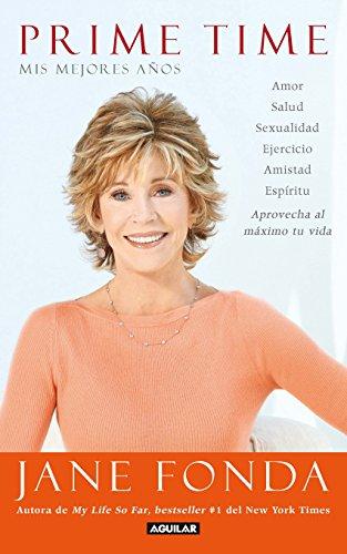 Prime Time. Mis mejores años por Jane Fonda
