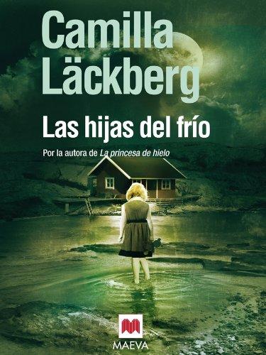 Las hijas del frío (Los crímenes de Fjällbacka nº 3) por Camilla Läckberg