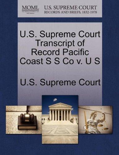 U.S. Supreme Court Transcript of Record Pacific Coast S S Co v. U S