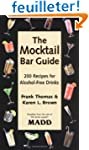 The Mocktail Bar Guide: 200 Recipes f...