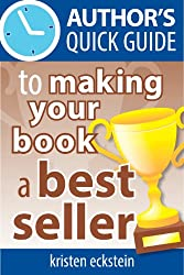 Author's Quick Guide to Making Your Book a Best Seller (English Edition)