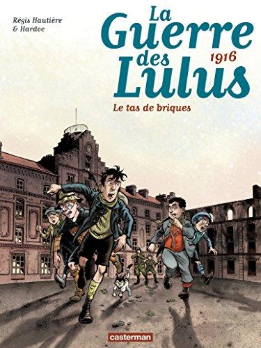 La Guerre des Lulus (Tome 3) - 1916, Le tas de briques (La Guerre des Lulus - 1916 La Perspective Luigi) (French Edition)