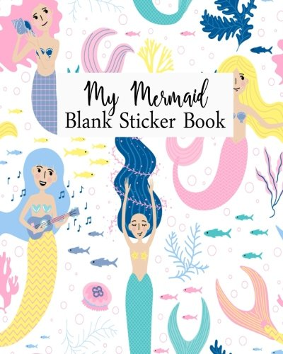 My Mermaid Blank Sticker Book: Blank Sticker Book For Kids, Sticker Book Collecting Album: Volume 19 por Jasmine Leone