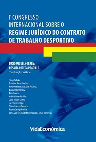 1º Congresso Internacional sobre o Regime Jurídico do Contrato de Trabalho Desportivo (Portuguese Edition) por Vários