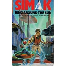 Ring Around the Sun by Clifford D. Simak (1990-07-05)