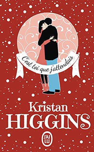 C'est toi que j'attendais (J'ai lu) par Kristan Higgins