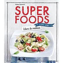 Superfoods: Libro de recetas (¡Come sano!) (Spanish Edition)