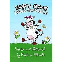 Happy Cows Make Good Milk (English Edition)