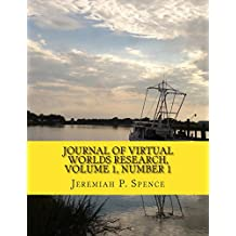Journal of Virtual Worlds Research, Volume 1, Number 1: Virtual Worlds Research: Past, Present and Future