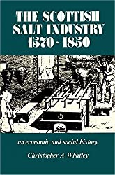 The Scottish Salt Industry, 1570-1850: An Economic and Social History