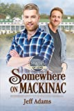 Front cover for the book Somewhere on Mackinac by Jeff Adams