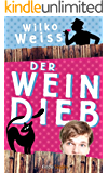 Der Weindieb (Kindle Single)