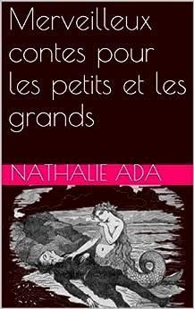 Merveilleux contes pour les petits et les grands par [Ada, Nathalie, Christian Andersen, Hans]