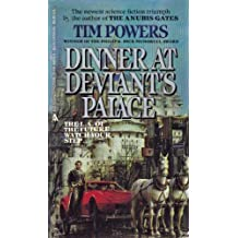 Dinner at Deviant's Palace by Tim Powers (1985-06-05)