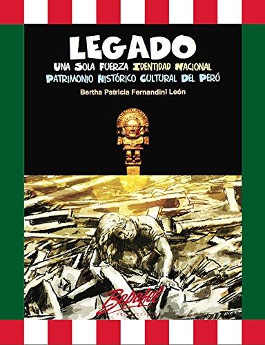 Descargar Libro LEGADO. Una Sola Fuerza. Identidad Nacional. Patrimonio Histórico Cultural del Perú: ¿Cuánto sabes del Perú? de Bertha Fernandini León