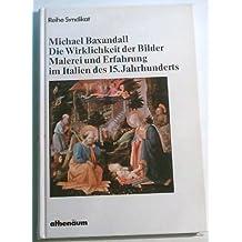 Die Wirklichkeit der Bilder. Sonderausgabe. Malerei und Erfahrung im Italien des 15. Jahrhunderts