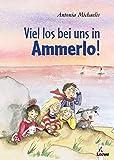 Antonia Michaelis: Viel los bei uns in Ammerlo