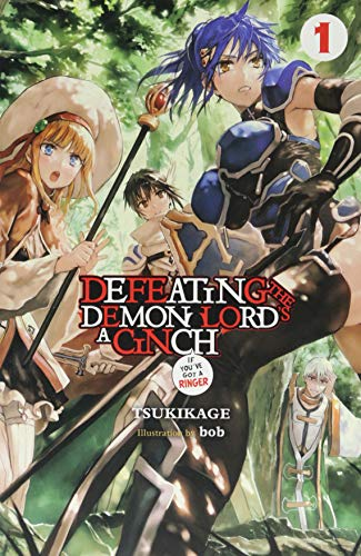 Defeating the Demon Lord's a Cinch (If You've Got a Ringer) Light Novel, Vol. 1 -