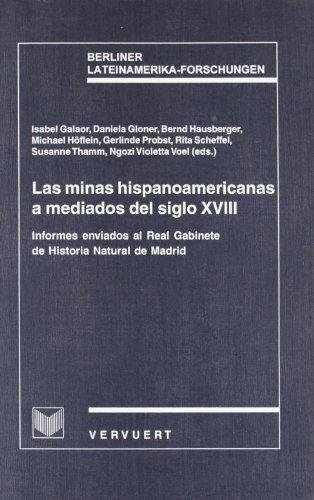 Las minas hispanoamericanas a mediados del s.XVIII (Berliner Lateinamerika-Forschungen) por Gloner... Galaor