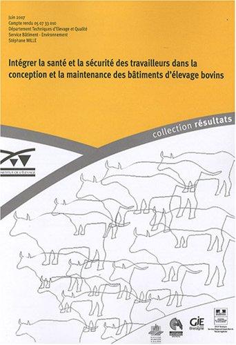 Intégrer la santé et la sécurité des travailleurs dans la conception et la maintenance des bâtiments d'élevage bovins