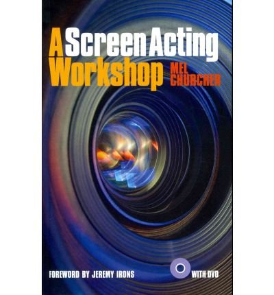 [(A Screen Acting Workshop)] [Author: Mel Churcher] published on (February, 2012)