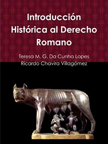 Introducción Histórica al Derecho Romano (Colección Transformaciones Jurídicas y Sociales en el siglo XXI nº 3) por Teresa M.G. Da Cunha Lopes
