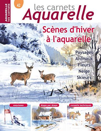 Les carnets aquarelle n°42: Peindre des scènes d'hiver à l'aquarelle - 15 modèles expliqués en pas-à-pas