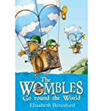 [(The Wombles Go Round the World)] [ By (author) Elisabeth Beresford, Illustrated by Nick Price ] [April, 2012]