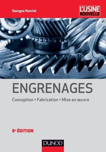 Engrenages - 8e d. Conception - Fabrication - Mise en oeuvre de Georges Henriot (14 aot 2013) Reli