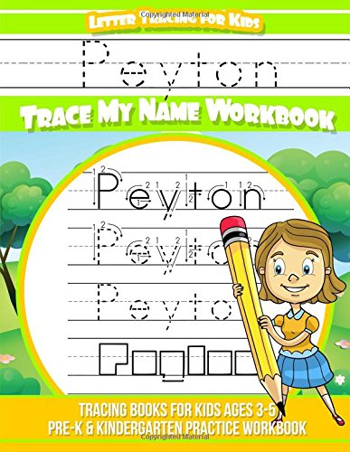 Peyton Letter Tracing for Kids Trace my Name Workbook: Tracing Books for Kids ages 3 - 5 Pre-K & Kindergarten Practice Workbook por Peyton Books